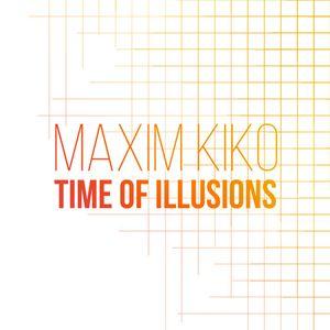 Maxim Kiko - Time of Illusions #41