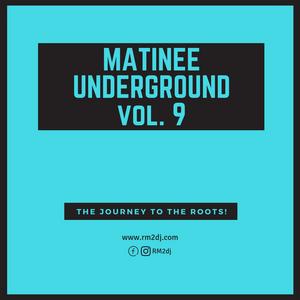 RM2 - Matinee Underground Vol.9
