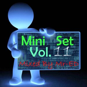 Mini set vol 11 (Mixed by Mr ED)