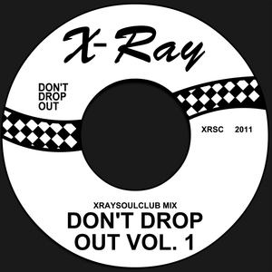 XRAYSOULCLUB MIX#3 - DON'T DROP OUT! (VOLUME 1)