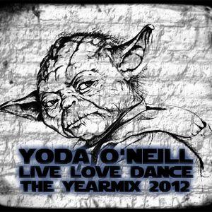 Yoda O'Neill - Live Love Dance 027 (The Yearmix 2012)
