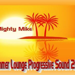 Mighty Mike Summer lounge deep n progressive 2