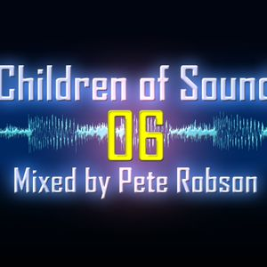 Pete Robson - Children of Sound episode 06