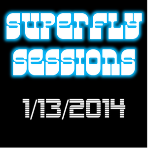 Superfly Sundays 1/13/14