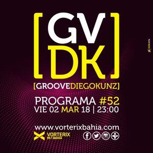 Groove #52 @ Vorterix Bahía (emitido el 02-03-18)