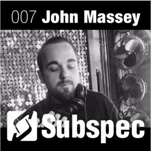 Subspec Podcast 07 w/ John Massey