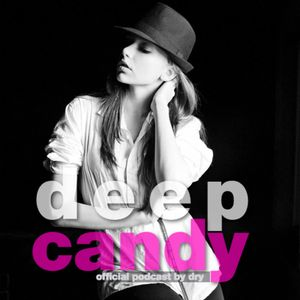 Deep Candy 032 ★ official podcast by Dry ★ Feel the Candy Vibe!