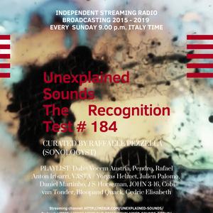 Unexplained Sounds - The Recognition Test # 184