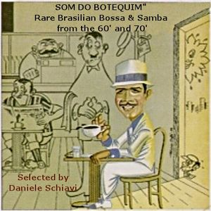 """SOM DO BOTEQUIM"" Rare Brasilian Bossa & Samba from the 60' and 70'"