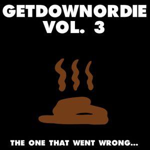 GETDOWNORDIE - Vol. 3