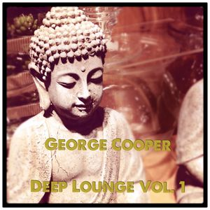 Deep Lounge Vol. 1 mixed by George Cooper