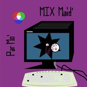MIX Maid