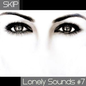 SKIP - LONELY SOUNDS #7