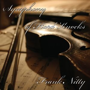 Frank Nitty - Symphony of Hard Knocks