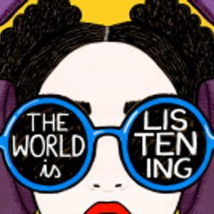 The World is Listening: Mayfest Special, Episode 1 - Clare Reddington and Kate Yedigaroff