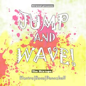 R3wind Presents: Jump And Wave!
