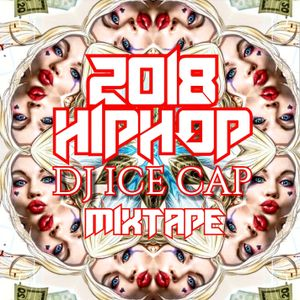 DJ ICE CAP HIP HOP MIXTAPE 2018