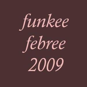 Funkee Febree 2009