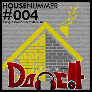 Housenummer #004 - Mixed by Danc!t [Progressive & Electro House | Trap]