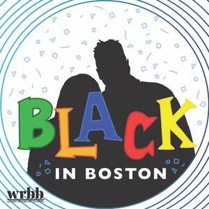 Black in Boston Ep. 6 - Blackface