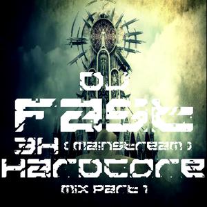 Dj Fast 3H ( Mainstream ) Hardcore Mix Part 1