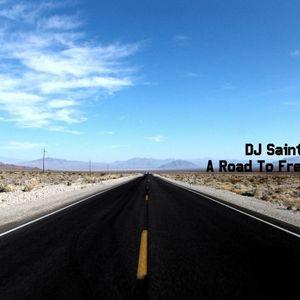 DJ Saint Man - A Road To Freedom mix