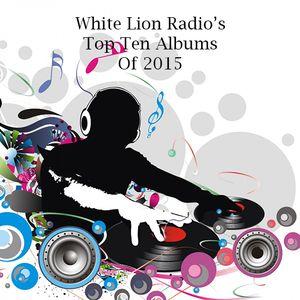 White Lion Radio's Top 10 Albums Of 2015
