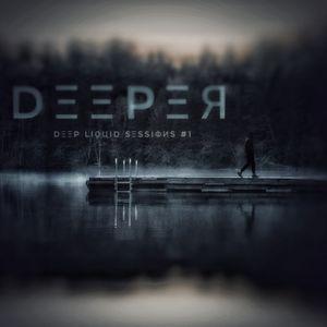 DEEPER -  Deep liquid sessions #1