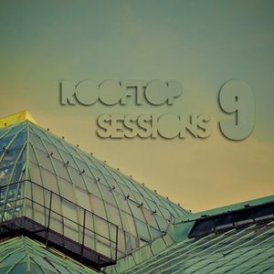 Rooftop Sessions, v.9