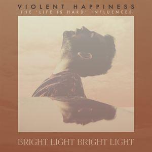 Violent Happiness - Bright Light Bright Light's 'Life Is Hard' Influences