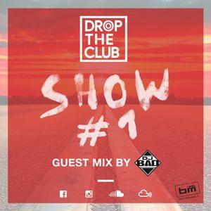 Drop The Club Show #1 - Guest: Dj B4D