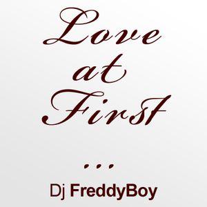 Dj FreddyBoy - Love At First ... Vol01