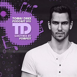 Tomas Drex PODCAST 041 - guestmix by Pompeiy