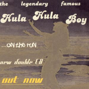The legendary famous Hula Hula Boy - ...on the RUN Part one