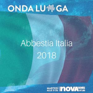 Onda Lunga : Abbestia Italia 2018
