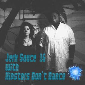 Jerk Sauce With Hipsters Don't Dance