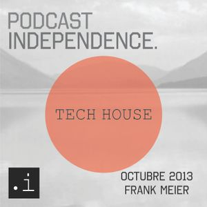 Podcast Independence Octubre 2013 Frank Meier Tech House