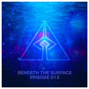 Beneath The Surface, Episode 013
