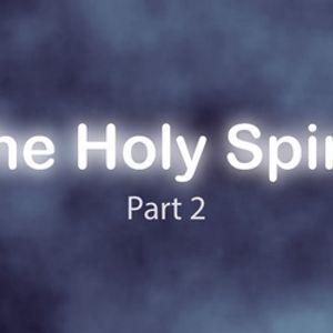 The Holy Spirit – Part 2