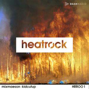 Heatrock Radio // July 2016 - MixMason + KidCutUp [HRR001]