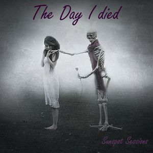 Sunspot Sessions - The Day I Died