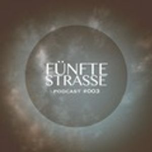 Fűnfte Strasse Podcast 003