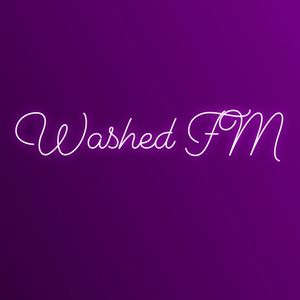 Washed FM - Live in the Closet (1.20.19)