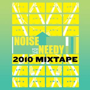 Noise For The Needy 2010 Mixtape