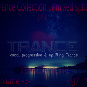 Trance Collection Vol-5- 2016 Unmixed splits  ♡Mohamed Arafat♡