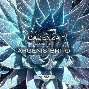 Cadenza Podcast 023 (Cycle) - Argenis Brito