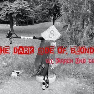 The Dark Side Of Blondie - Part 8