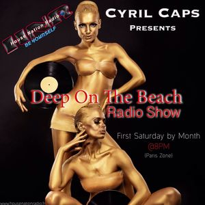 deep-on-the-beach-n18-by-cyril-caps-on-house-nation-radio- Aout 2018