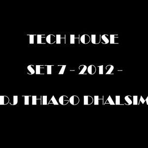 Set TECH HOUSE - 7 - 2012 - DJ Thiago Dhalsim