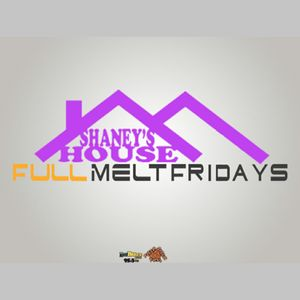 Full Melt Fridays - Shaneys House